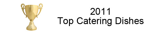 Top Catering Dishes 2011