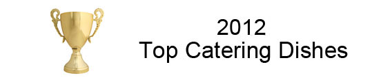 Top Catering Dishes 2012